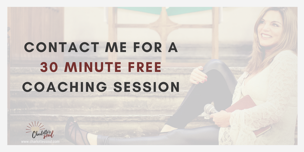 Connect With Charlotte for a 30 minute FREE Coaching Session.