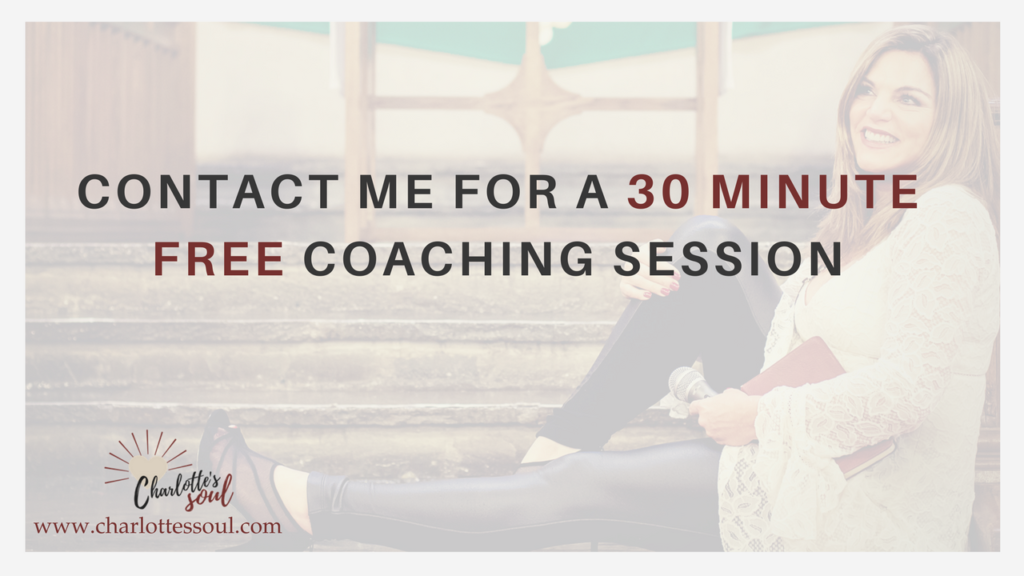 Contact Charlotte Chaney for a FREE 30 minute Coaching Session.